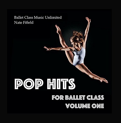 Pop Hits for Ballet Class, Vol. 1
