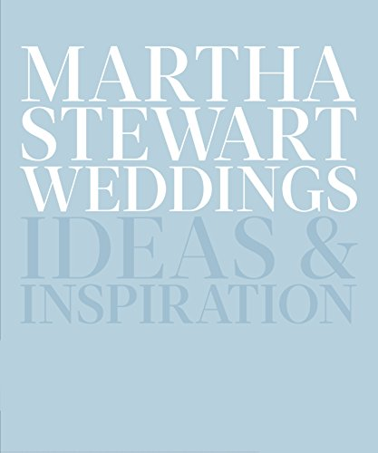 Martha Stewart Weddings: Ideas and Inspiration (Idea Book Wedding)