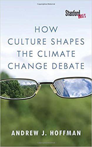 How culture shapes the climate change debate andrew j hoffman how culture shapes the climate change debate andrew j hoffman 9780804794220 amazon books fandeluxe Images
