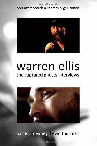 Warren Ellis: The Captured Ghosts Interviews Paperback