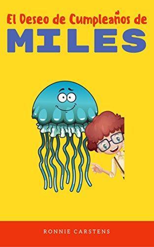 Childrens Spanish book: El Deseo de Cumpleaños de Miles ...