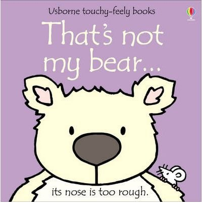 Read Online [(That's Not My Bear )] [Author: Fiona Watt] [Jan-2003] pdf
