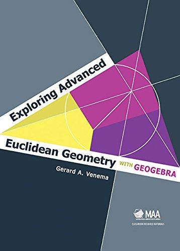 Exploring Advanced Euclidean Geometry with GeoGebra (Classroom Resource Materials)