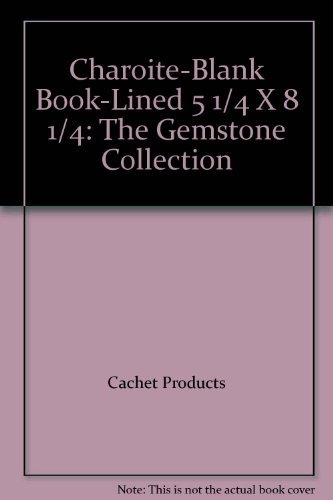 Charoite Gem - Charoite-Blank Book-Lined 5 1/4 X 8 1/4: The Gemstone Collection