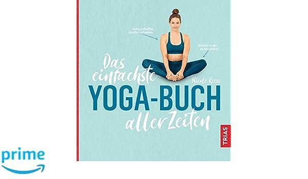 Das einfachste Yoga-Buch aller Zeiten: Amazon.es: Nicole ...