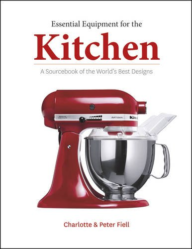Essential Equipment for the Kitchen: A Sourcebook of the World