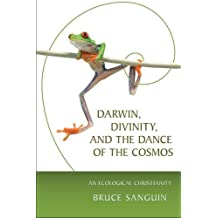 Darwin, Divinity, and the Dance of the Cosmos: An Ecological Christianity by Bruce Sanguin (2007-04-22)