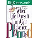 When Life Doesn't Turn Out Like You Planned, Bill Butterworth, 0785275614