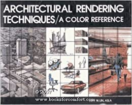 Architectural Rendering Techniques: Color Reference by Mike W. Lin (1985-12-23)