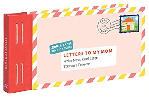 Letters To My Mom Write Now Read Later Treasure Forever Books