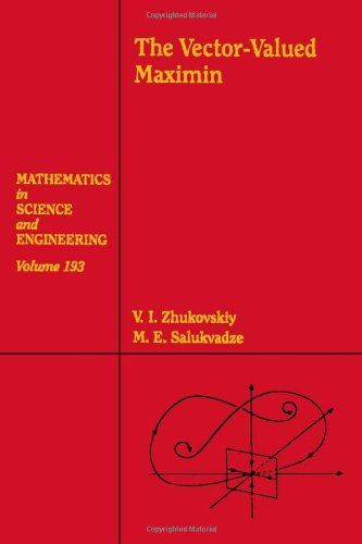 The Vector-Valued Maximin, Volume 193 (Mathematics in Science and Engineering)