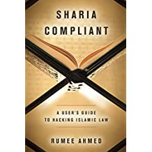 Sharia Compliant: A User's Guide to Hacking Islamic Law