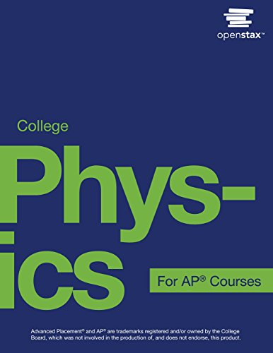 COLLEGE PHYSICS FOR AP COURSES & AP PHYSICS PRACTICE WORK BOOK