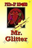 Mr. Glitter, Philip Begho, 1468186760