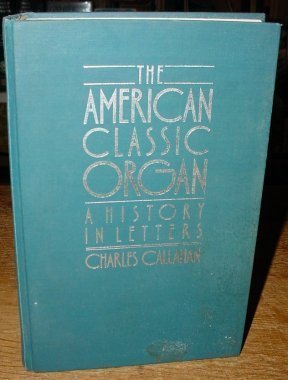 The American Classic Organ: A History in Letters