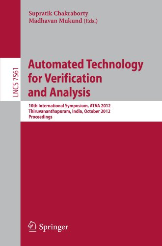 Automated Technology for Verification and Analysis: 10th International Symposium, ATVA 2012, Thiruvananthapuram, India, October 3-6, 2012, Proceedings (Lecture Notes in Computer Science)