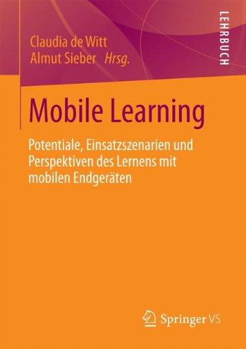 Mobile Learning: Potenziale, Einsatzszenarien und Perspektiven des Lernens mit mobilen Endgeräten