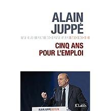 Cinq ans pour l'emploi (Essais et documents) (French Edition)