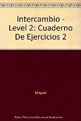 Intercambio 2. : Cuaderno de ejercicios y resumen gramatical, 5ème édition