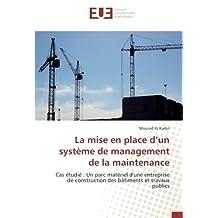 La mise en place d'un système de management de la maintenance: Cas étudié : Un parc matériel d'une entreprise de construction des bâtiments et travaux publics