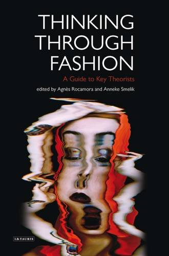 Download Thinking Through Fashion: A Guide to Key Theorists (Dress Cultures) PDF
