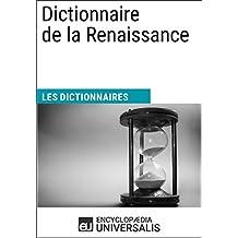 Dictionnaire de la Renaissance: (Les Dictionnaires d'Universalis) (French Edition)