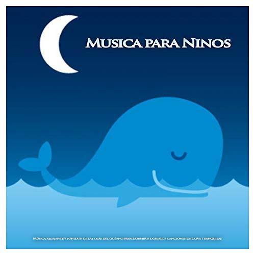 Musica para Ninos: Música relajante y sonidos de las olas del océano para dormir a dormir y canciones de cuna tranquilas (Canciones De Cuna Musica Para Dormir Bebes)