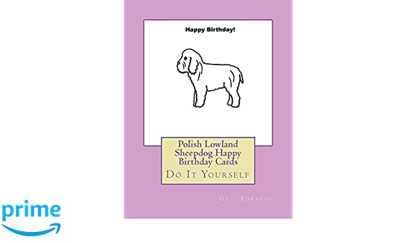 Polish Lowland Sheepdog Happy Birthday Cards Do It Yourself Gail