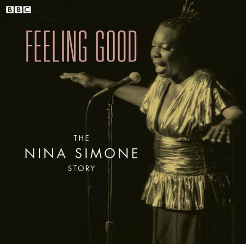Feeling Good  The Nina Simone Story