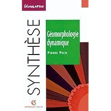 Géomorphologie dynamique : L'érosion à la surface des continents (Synthèse) (French Edition)