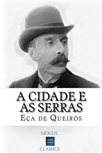 A Cidade e as Serras: Com biografia do autor e índice activo