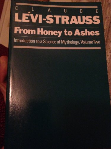 From Honey to Ashes: Introduction to a Science of Mythology (Introduction to a science of mythology / Claude Lévi-Strauss) (English and French Edition)