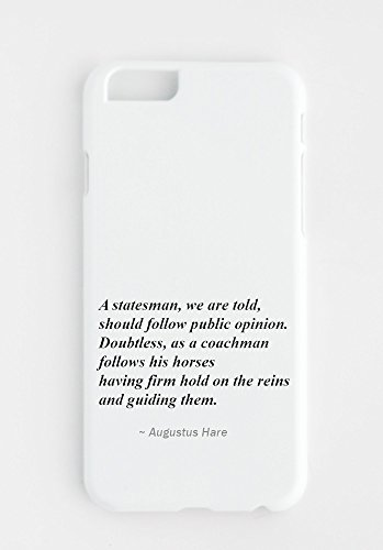iphone-cover-with-a-statesman-we-are-told-should-follow-public-opinion-doubtless-as-a-coachman-follo