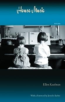 House Music - Poems: Poems by Ellen Kaufman (English Edition) por [Kaufman, Ellen]