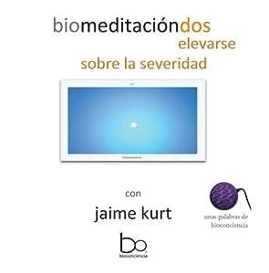 biomeditacion dos elevarse sobre la severidad