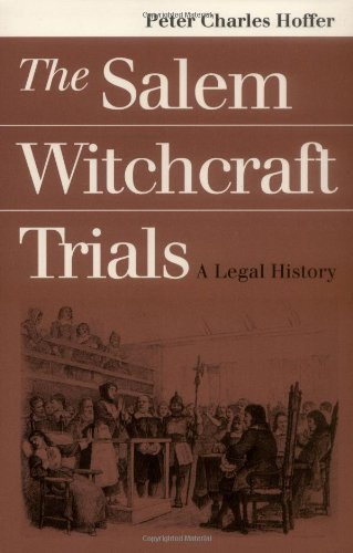The Salem Witchcraft Trials: A Legal History (The Society Created By Puritans In New England)