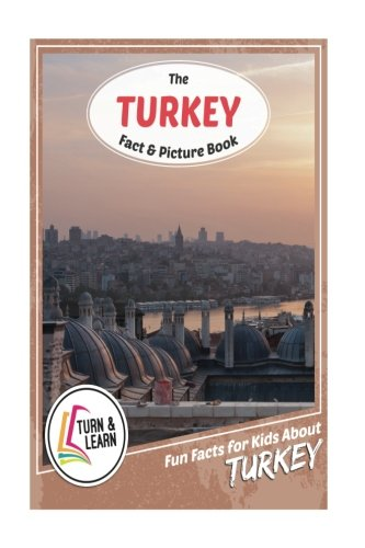 The Turkey Fact and Picture Book: Fun Facts for Kids About Turkey (Turn and Learn)