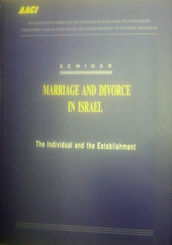 Marriage and Divorce in Israel: The Individual and the Establishment-Seminar in Hebrew and English