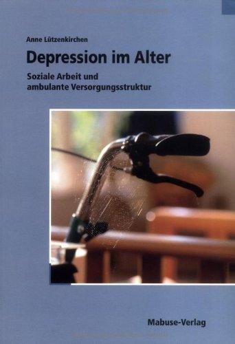 Depression Im Alter  Soziale Arbeit Und Ambulante Versorgungsstruktur