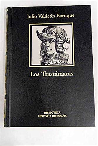 Los Trastámaras. El Triunfo De Una Dinastía Bastarda: Amazon.es: Valdeón Baruque, Julio: Libros