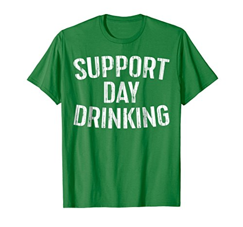 Mens Support Day Drinking T-Shirt Funny Drinking Gift Shirt Medium Kelly Green -