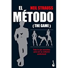 El método (The Game): Todo lo que necesitas para ser un seductor profesional
