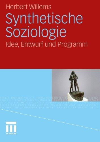 Synthetische Soziologie: Idee, Entwurf und Programm (German Edition)