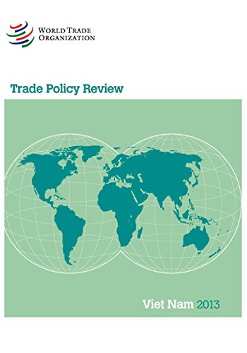 WTO Trade Policy Review: Vietnam 2013 by World Trade Organization