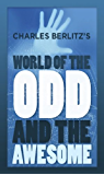 Charles Berlitz's World of the Odd and Awesome