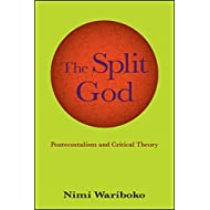 The Split God: Pentecostalism and Critical Theory (SUNY series in Theology and Continental Thought)