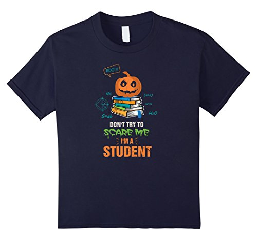 Kids Don't try to Scare me I'm Student T Shirt. Halloween Gift 12 Navy