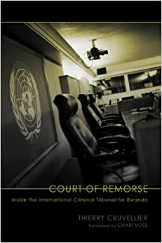 Court of Remorse: Inside the International Criminal Tribunal for Rwanda (Critical Human Rights)