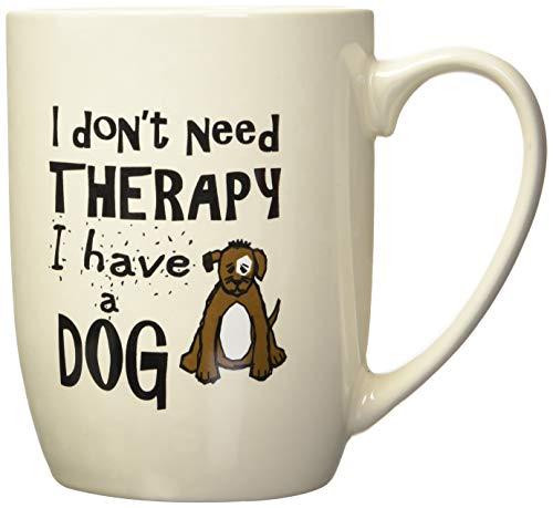 (PetRageous I Don't Need Therapy I Have a Dog Mug, 24 oz, Natural)