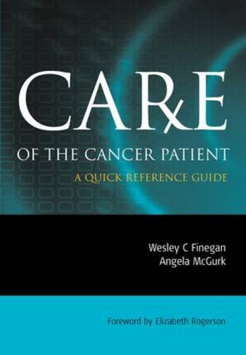 Care of the Cancer Patient: A Quick Reference Guide